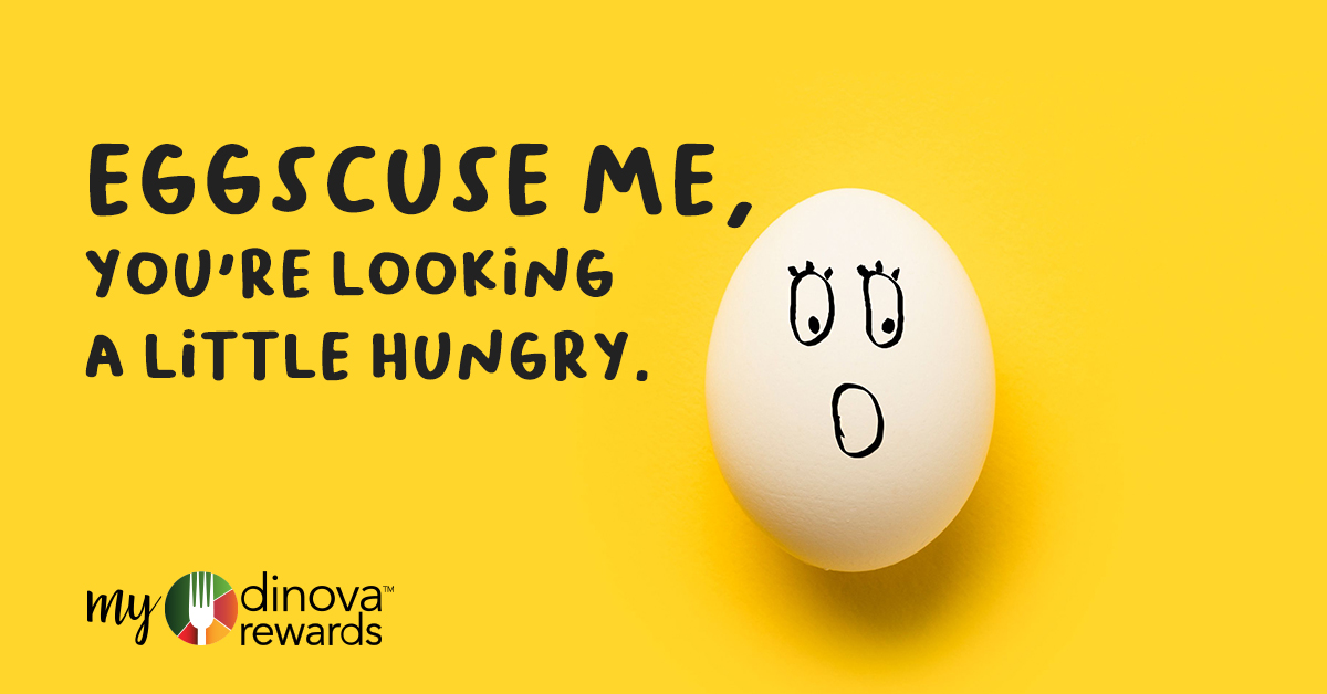 Eggscuse me, You are looking a little hungry MyDinova Rewareds Image with egg with suprised smiley face