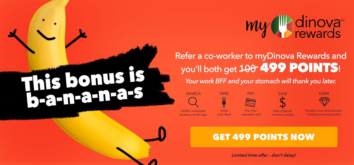 Refer a co-worker to myDinova Rewards and you will both get 499point DInova Image