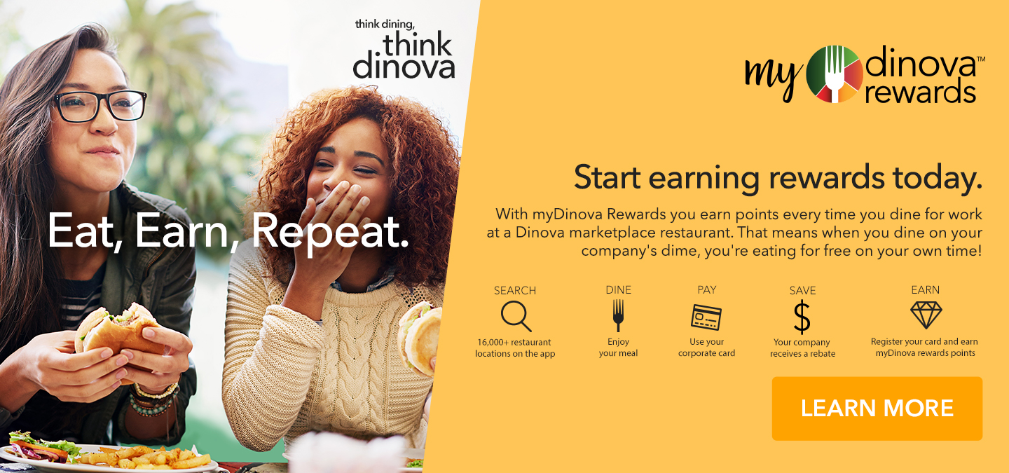 With myDinova Rewards you earn point every time you dine for work at a Dinova marketplace restaurant Image