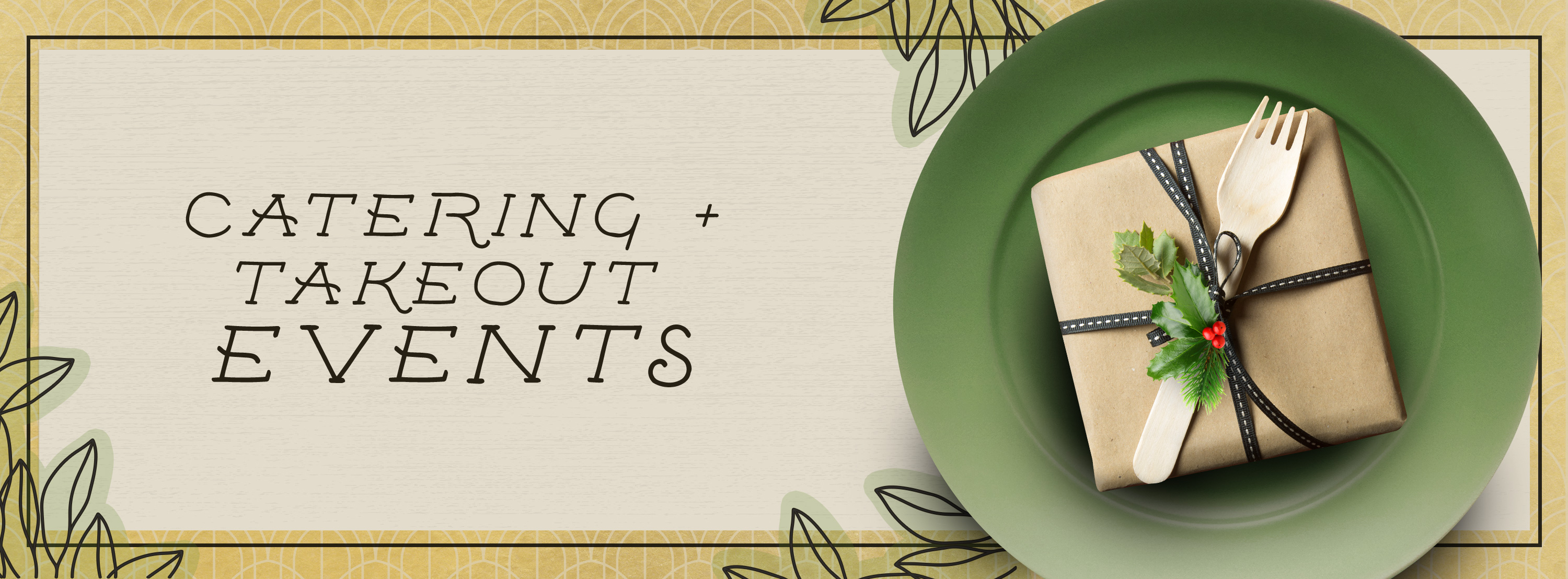 Catering and Takeout header image with a plate and a wrapped present, compostable fork